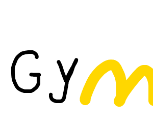 Gym but its also mcdonalds