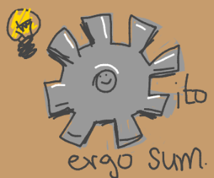 The cog. He spins, therefore he is.