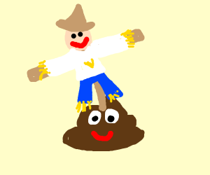 Scarecrow on a giant poo that's happy