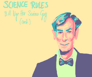 bill nye the science guy! (cont.)