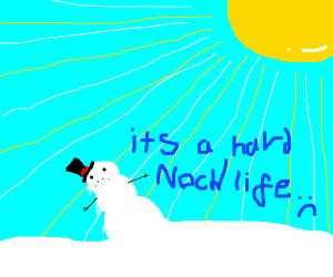 melting snowman tells sun its a hardknocklife