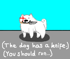 Dog with a knife.