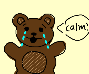 A crying bear yelling calm