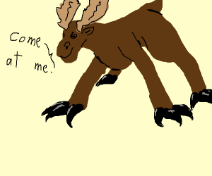 Moose with claws, ready to rumble