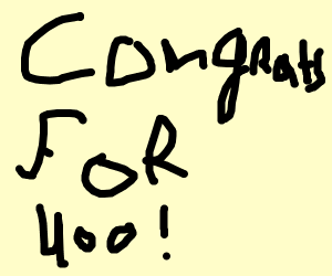 Congratulations on 400!