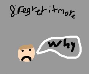 7: regret it