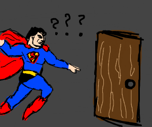 Superman is curious about a door
