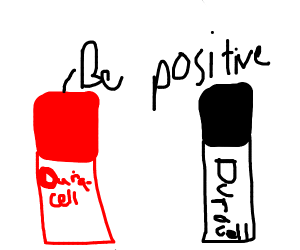 Ouracell Battery says be positive be Duracell