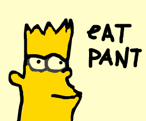 bart eats his pants