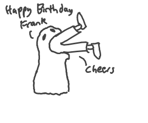 Ghost eating Frank shouting Happy B-day Frank