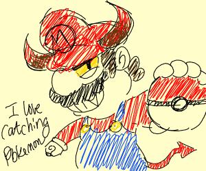 Mario the devil loves catching Pokemons