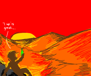 A hobo in the desert saying seven up is great