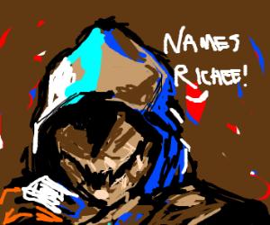 Fella named Richee :)