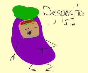 burrito as an eggplant sings despacito