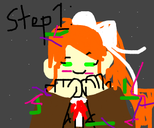 Step 1: just monika