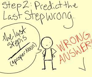 Step 1: Predict the last step