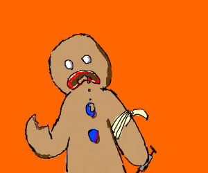 gingerbread man, but on drugs
