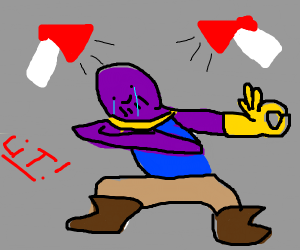 Infinity War, but Thanos dabs instead.
