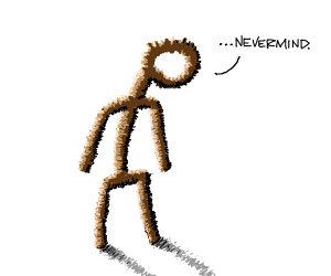 stickman saying never mind