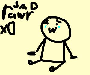 Sad rawr :(