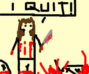 Female Murderer quits her job