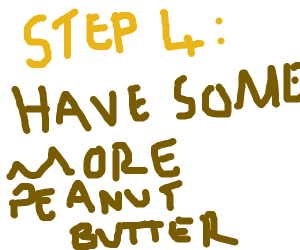 Step 3: Slowly digest the peanut butter