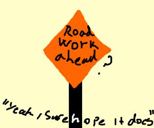 "Sign saying ""Road work ahead?"""