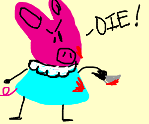 Pepper Pig is somewhat stabby