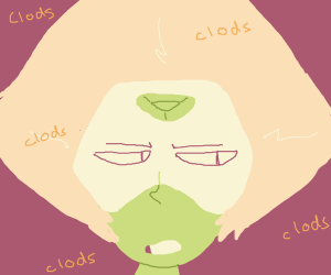 Peridot saying CLODS