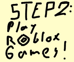 Step 1, make a ROBLOX account - Drawception
