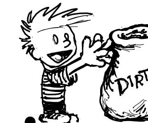 Calvin Reaches for Bag of Dirt