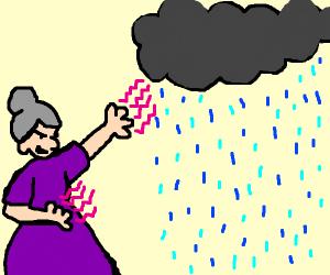 grandma making it rain
