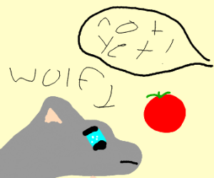 The wolf can't have the tomato yet