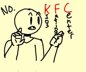 I don't want KFC