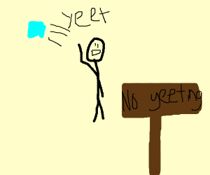 No yeeting rules arent effective