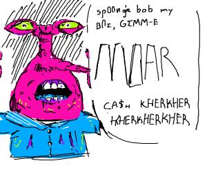 Mr. Krabs demands moar