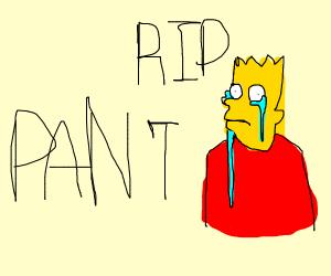 Barts pants died :(