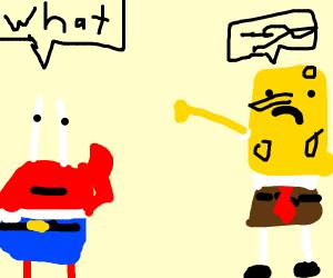 Mr. Crabs cannot understand spongebob