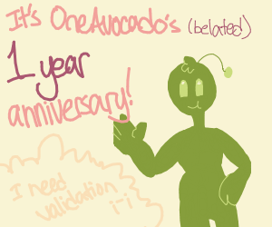 Happy Anniversary to OneAvocado (SAY IT N OW)