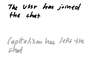 USSR joins Chat : Capitalism left Chat