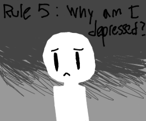 Rule 5: Why am I depressed