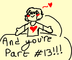 I guess that means you're part 12