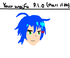 Your waifu P.I.O (Pass It On)