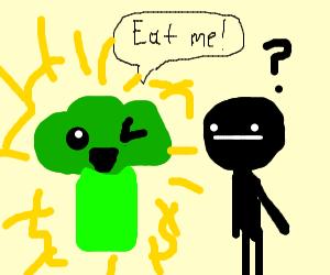 Broccoli telling human to eat it