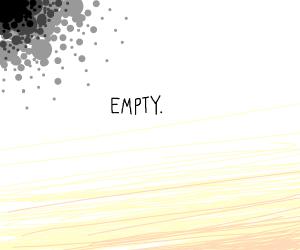 it's empty