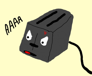 Angry toaster