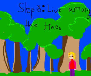 step 7 : become one with the forest.