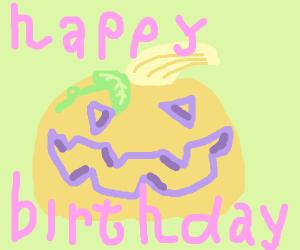 Pumpkin says happy b day