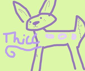 Bambi thinks its dummy thiccccccccccccccccccc