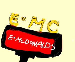 E=MCdonalds